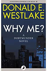 Why Me? (The Dortmunder Novels Book 5) Kindle Edition