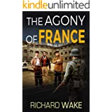 The Agony of France (Alex Kovacs thriller series Book 6)