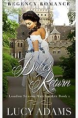 The Duke's Return: Regency Romance (London Season Matchmaker Book 1) Kindle Edition