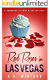 Red Roses in Las Vegas: A Humorous Tiffany Black Mystery (Ti…