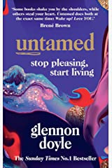 Untamed: Stop Pleasing, Start Living: THE NO.1 SUNDAY TIMES BESTSELLER Kindle Edition