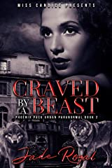 Craved By a Beast: A Phoenix Pack Urban Paranormal (Saved By A Beast Book 2) Kindle Edition