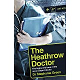 The Heathrow Doctor: The Highs And Lows Of Life As An Airport Doctor