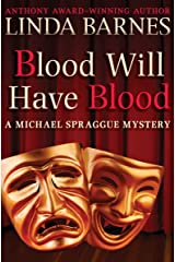 Blood Will Have Blood (The Michael Spraggue Mysteries Book 1) Kindle Edition