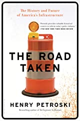 The Road Taken: The History and Future of America's Infrastructure Kindle Edition