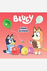 Bluey: Mum School Kindle Edition