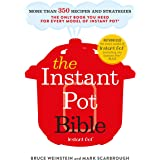 The Instant Pot Bible: The only book you need for every model of instant pot – with more than 350 recipes