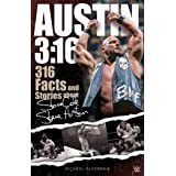 Austin 3:16: 316 Facts and Stories about Stone Cold Steve Austin