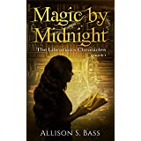 Magic by Midnight (The Librarian's Chronicles Book 1)