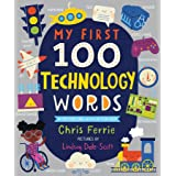 My First 100 Technology Words: Essential STEM Learning for Toddlers from the #1 Science Author for Kids