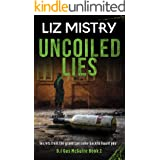 Uncoiled Lies: Secrets from the grave can come back to haunt you … A Gritty Crime Fiction Police Procedural (D.I Gus McGuire