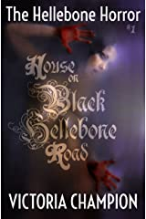 House on Black Hellebone Road (The Hellebone Horror Book 1) Kindle Edition