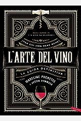 L'arte del vino. La guida definitiva Hardcover