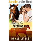 Falling for the Bronc Rider: A Christian Rodeo Romance (Faithful Cowboys Book 1)