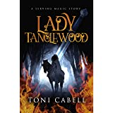 Lady Tanglewood: A Novella (The Serving Magic Series)