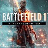 Battlefield 1: In the Name of the Tsar (Original Game Soundtrack)
