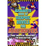 The Mammoth Book of Graphic Novels for Minecrafters: Three Unofficial Adventures for Minecrafters (Unofficial Graphic Novel f
