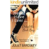 Never Have I Ever Dated the Bad Boy (Never Ever Love Series Book 3)