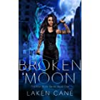 Broken Moon: An Urban Fantasy Wolf Shifter Series (Kait Silver Book 1)