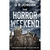 The Horror Weekend: A Highlands and Islands Detective Thriller (Highlands & Islands Detective Book 3)