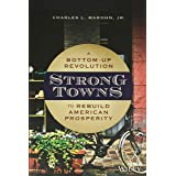 Strong Towns: A Bottom–Up Revolution to Rebuild American Prosperity