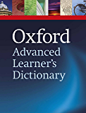 Oxford Advanced Learner's Dictionary, 8th edition (Oxford Advanced Learner's Dictionary) (English Edition)