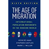 The Age of Migration: International Population Movements in the Modern World 6ed
