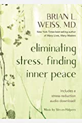 Eliminating Stress, Finding Inner Peace Kindle Edition