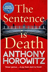 The Sentence is Death: A mind-bending murder mystery from the bestselling author of THE WORD IS MURDER (Detective Daniel Hawthorne 2) Kindle Edition