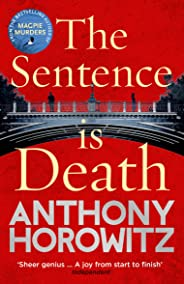 The Sentence is Death: A mind-bending murder mystery from the bestselling author of THE WORD IS MURDER (Detective Daniel Hawt