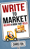 Write to Market: Deliver a Book that Sells (Write Faster, Wr…