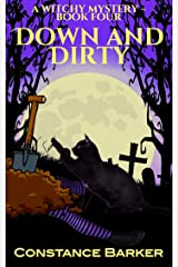 Down and Dirty (Witches Be Crazy Cozy Mystery Series Book 4) Kindle Edition
