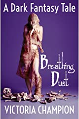 Breathing Dust: A Dark Fantasy Tale Kindle Edition