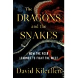 Dragons and the Snakes: How the Rest Learned to Fight the West