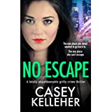 No Escape: A totally unputdownable gritty crime thriller (Lucy Murphy Book 1)