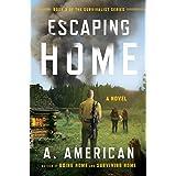 Escaping Home: A Novel: 03