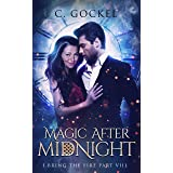Magic After Midnight: I Bring the Fire Part VIII