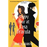 Happy Hour at Casa Dracula: A Paranormal Romantic Comedy