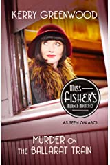 Murder on the Ballarat Train: Phryne Fisher's Murder Mysteries 3 Kindle Edition