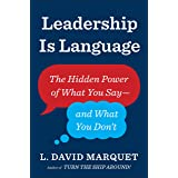 Leadership Is Language: The Hidden Power of What You Say and What You Don't