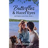 Butterflies and Hazel Eyes: A Lake Superior Romance (Butterfly Junction Book 1)