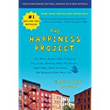 The Happiness Project [Tenth Anniversary Edition]: Or, Why I Spent a Year Trying to Sing in the Morning, Clean My Closets, Fi