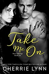 Take Me On (Ross Siblings Book 6) Kindle Edition