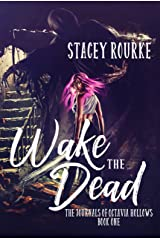 Wake the Dead (The Journals of Octavia Hollows Book 1) Kindle Edition
