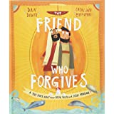 The Friend who Forgives (Tales That Tell the Truth): A True Story about How Peter Failed and Jesus Forgave