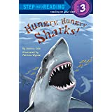 Hungry, Hungry Sharks: Step Into Reading 3