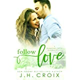 Follow Love (Diamond Creek, Alaska Novels Book 2) (English Edition)