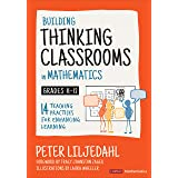 Building Thinking Classrooms in Mathematics, Grades K-12: 14 Teaching Practices for Enhancing Learning (Corwin Mathematics Se