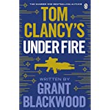 Tom Clancy's Under Fire: INSPIRATION FOR THE THRILLING AMAZON PRIME SERIES JACK RYAN (Jack Ryan Jr)