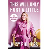 This Will Only Hurt a Little: The New York Times Bestseller